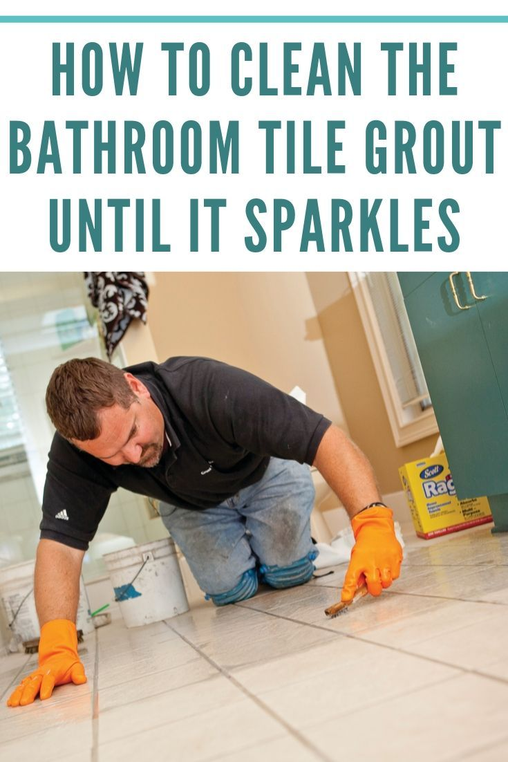 How to clean the bathroom tile grout until it sparkles