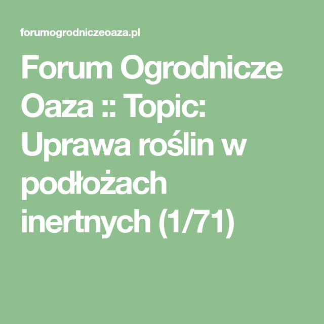 Forum Ogrodnicze Oaza Topic Uprawa Roslin W Podlozach Inertnych 1 71 Index