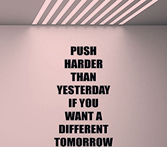 Push Harder Than Yesterday Quote Wall Decal Fitness Poster Sport Inspirational Sayings Gift Mural Vi