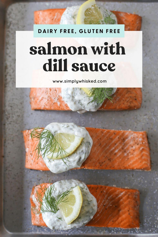 Salmon With Creamy Garlic Dill Sauce Recipe In 2020 Dill Sauce Dill Sauce For Salmon Gluten Free Salmon