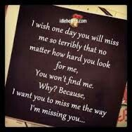 One Day You Will Miss Me Quotes Quotes I Miss You Me Quotes