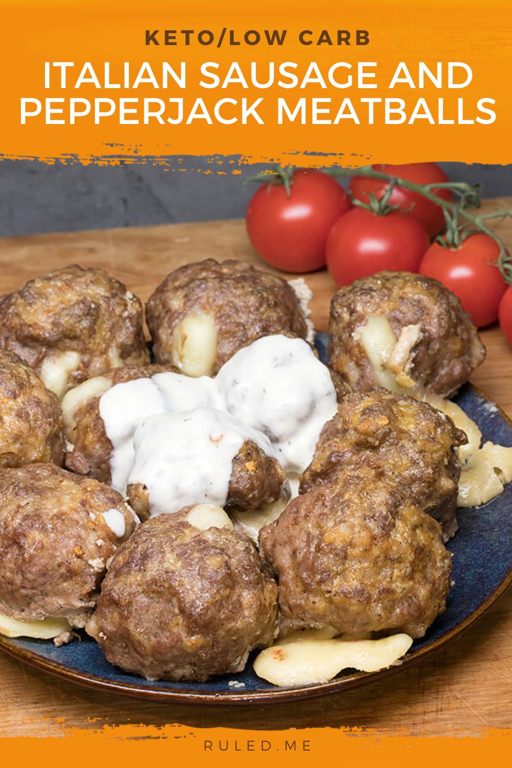 Italian Sausage Pepperjack Meatballs Ruled Me In 2020 Italian Sausage Pepper Jack Keto Meatballs