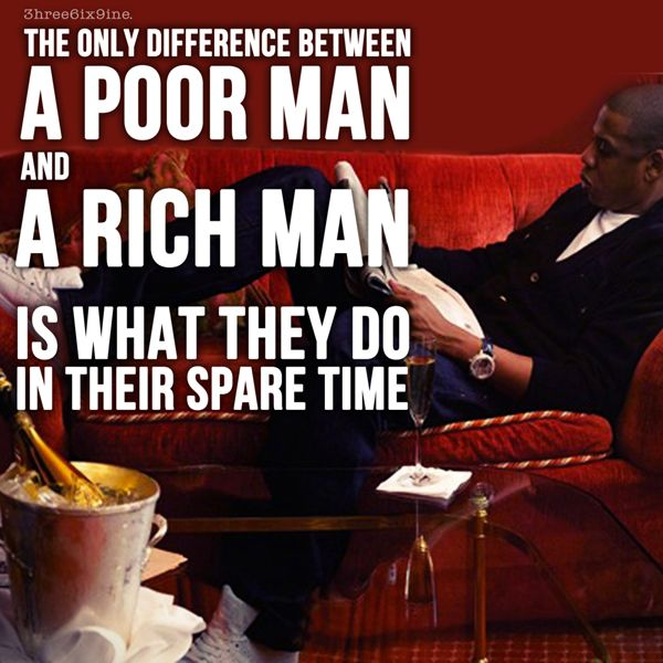 Quotes About The Rich And Poor: The Only Difference Between A Poor Man And A Rich Man Is
