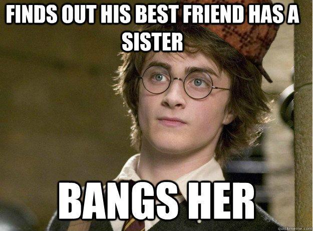 Funny Meme About Best Friends : Scumbag harry potter memes quickmeme harry potter stuff