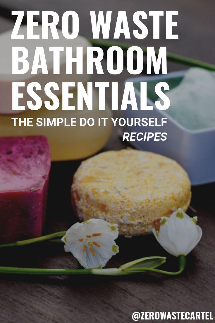 Zero Waste Bathroom Essentials You Can Make At Home | Zero ...