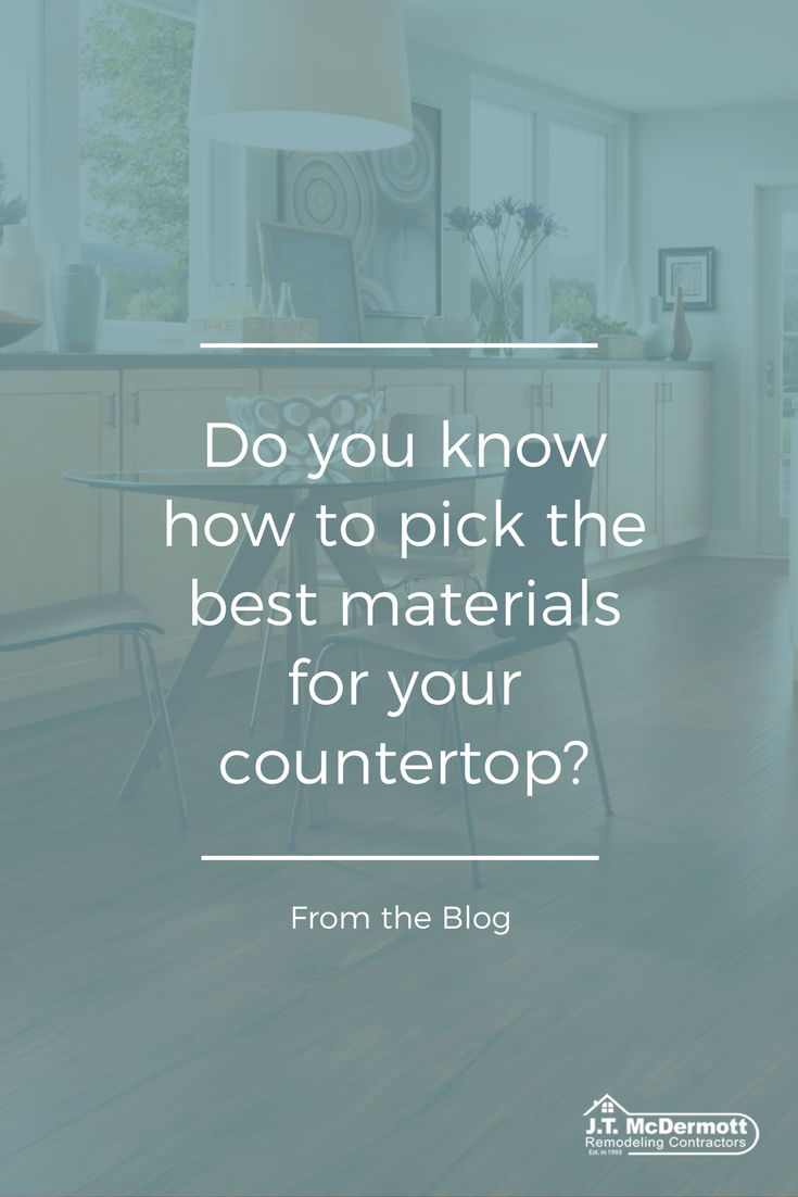 Do you know how to pick the best countertop when you\'re remodeling ...
