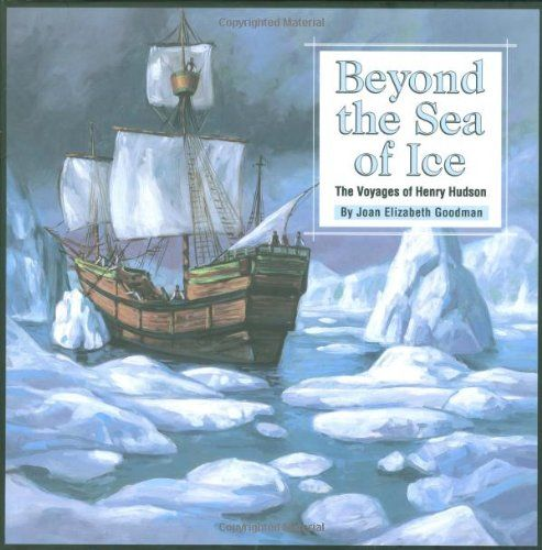Beyond the Sea of Ice: The Voyages of Henry Hudson (Great ...