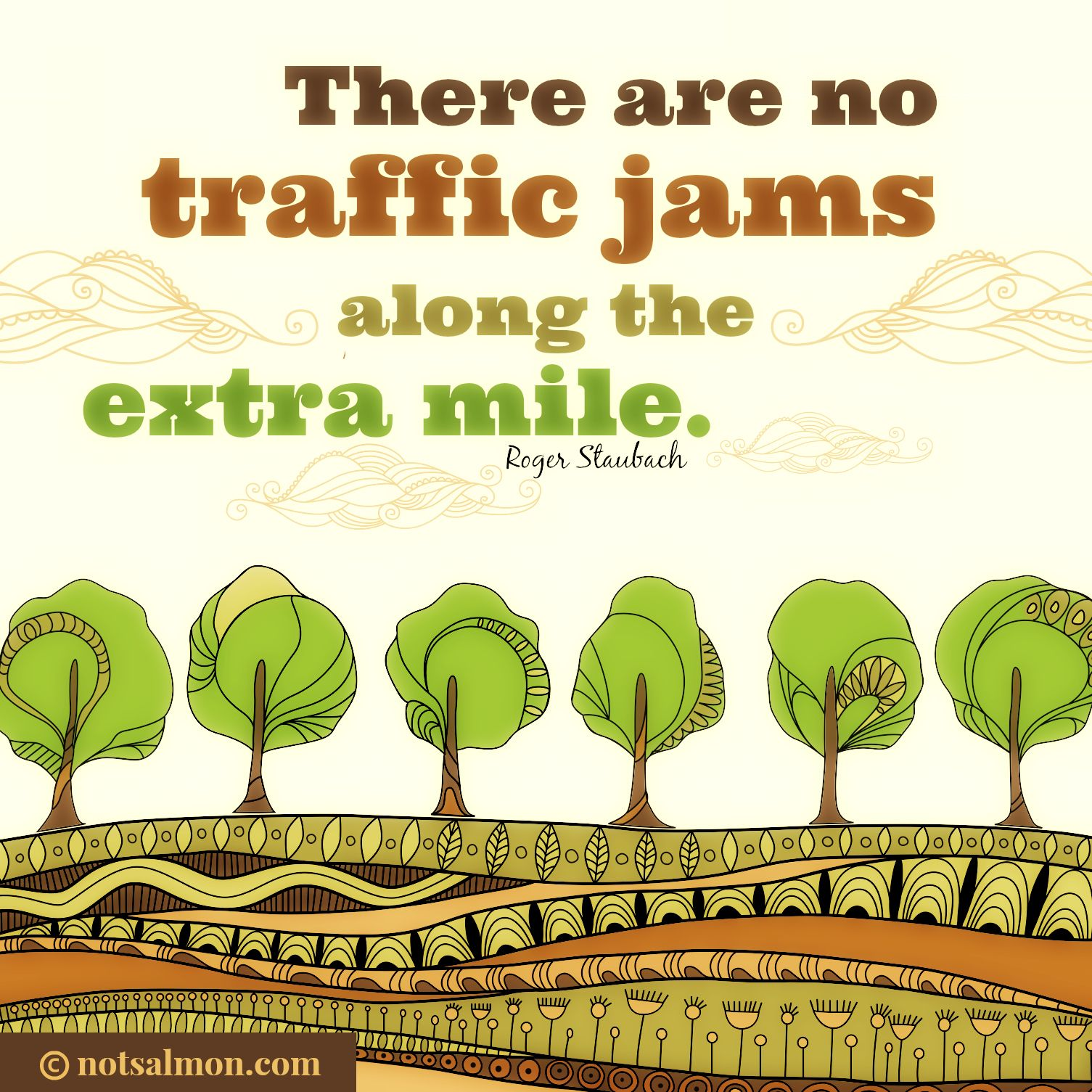 000 There are no traffic jams along the extra mile. notsalmon