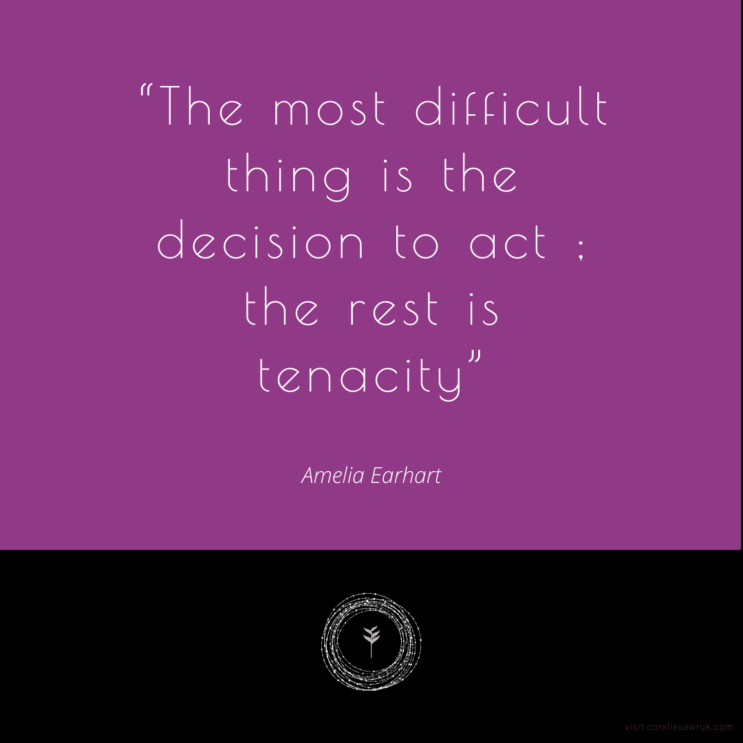 The Most Difficult Thing Is The Decision To Act The Rest Is Tenacity Amelia Earhart Do You Let Your Mind Interfe Leadership Inspirational Quotes Quotes