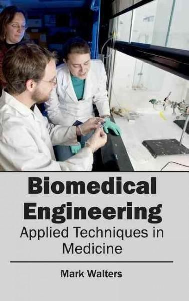 Biomedical Engineering Applied Techniques in Medicine - biomedical engineering job description