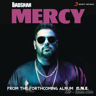 Mercy Song Lyrics Badshah Mp3 And Video Mercy Song Mercy Song Lyrics Mp3 Song Download
