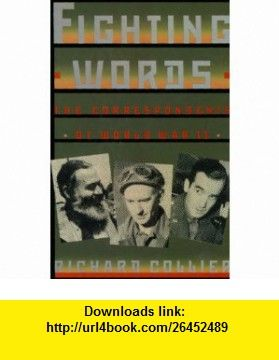 Fighting Words The War Correspondents of World War Two (9780312038281) Richard Collier , ISBN-10: 0312038283  , ISBN-13: 978-0312038281 ,  , tutorials , pdf , ebook , torrent , downloads , rapidshare , filesonic , hotfile , megaupload , fileserve