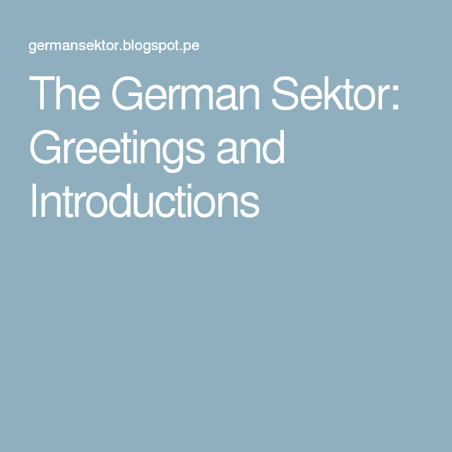 The german sektor greetings and introductions deutsch pinterest the german sektor greetings and introductions m4hsunfo