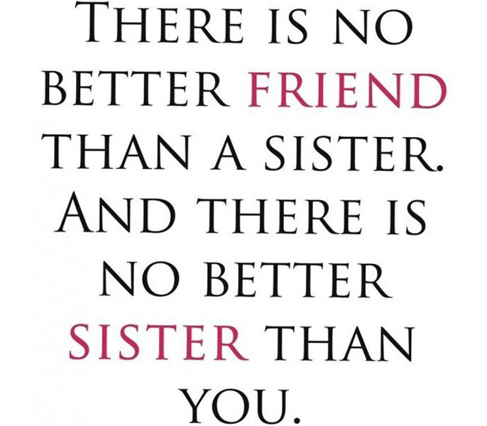 There Is No Better Friend Than A Sister 00019hbdsisters Sister