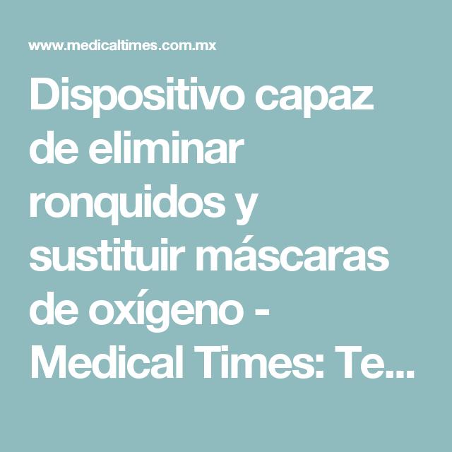 Dispositivo capaz de eliminar ronquidos y sustituir máscaras de oxígeno - Medical Times: Tecnología