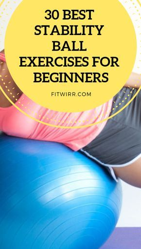 30 Best Stability Ball Exercises for Beginners #exerciseball