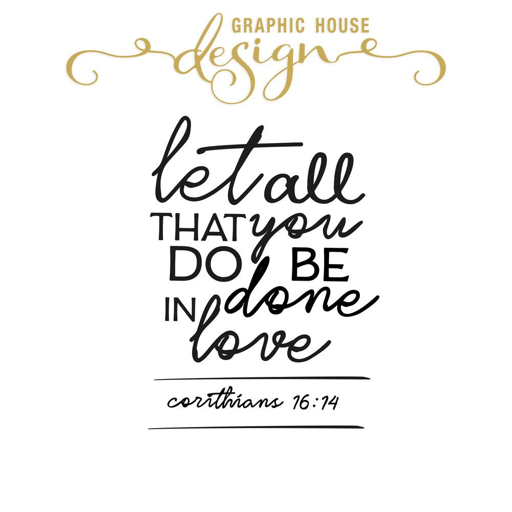 Biblical Love Quotes Let All That You Do Be Done In Love Svg Bible Quote Svg Biblical