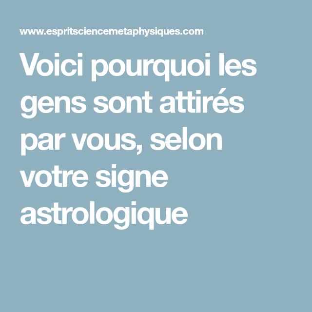 voici pourquoi les gens sont attir s par vous selon votre signe astrologique astrologie. Black Bedroom Furniture Sets. Home Design Ideas