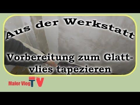 Wände Für Vlies Vorbereiten Für Anfänger Mit Tipps U0026 Tricks   YouTube