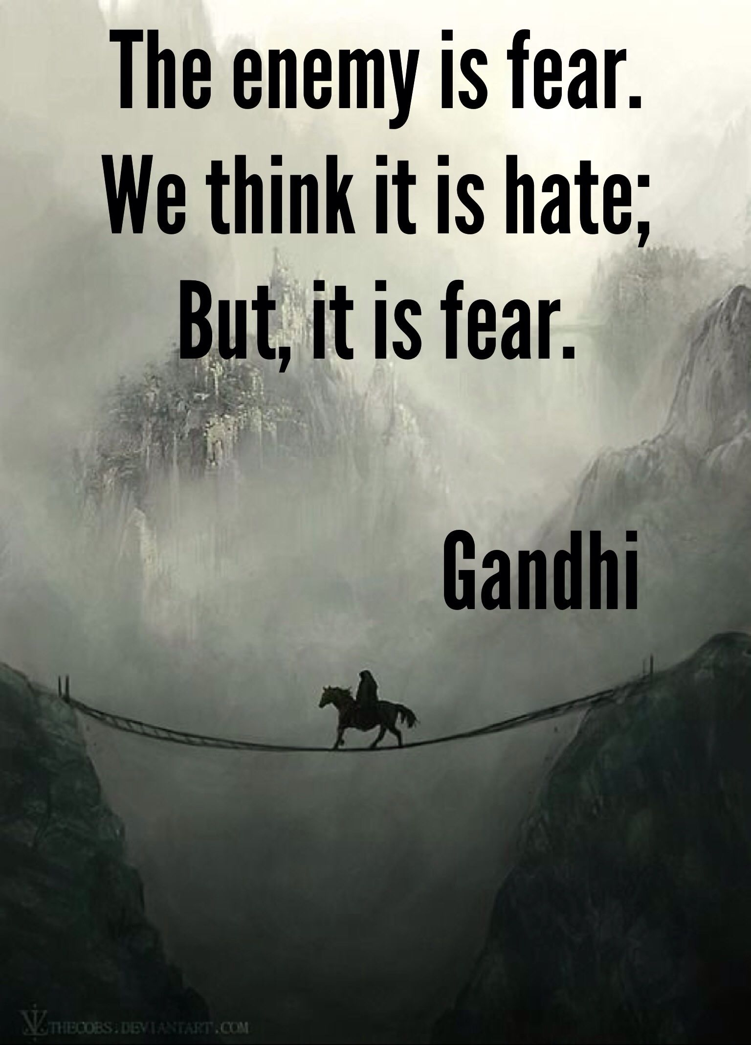 The truth always comes out quote truth always comes out in the end it - The Enemy Is Fear Gandhi Quote