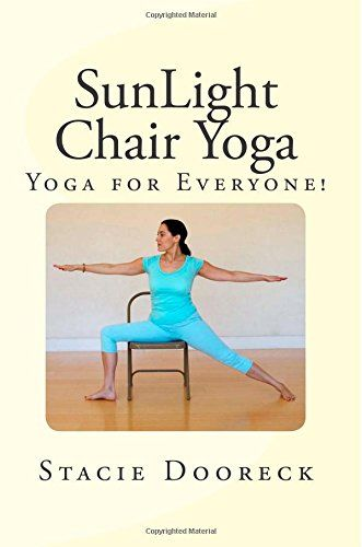 SunLight Chair Yoga: Yoga is for Everyone! (Black and White edition) by Stacie Dooreck http://www.amazon.com/dp/0991625021/ref=cm_sw_r_pi_dp_1v9iub06EQ0T8