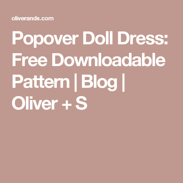 popover doll dress: free downloadable pattern   Dolls, Patterns and ...