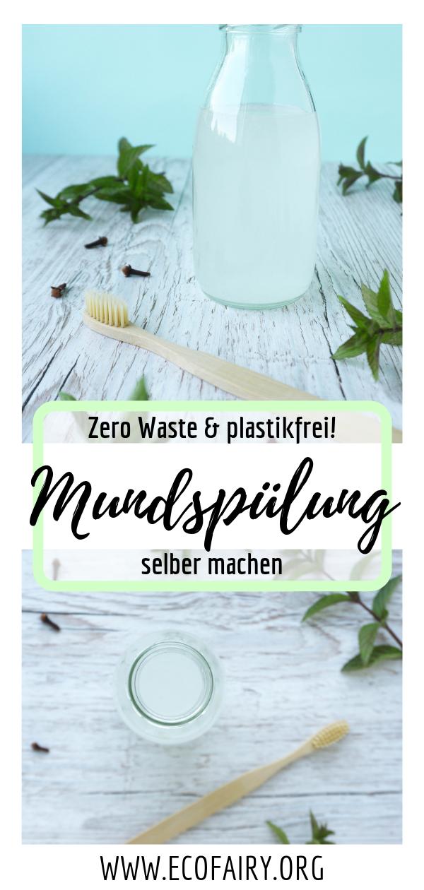 Zero Waste Mundspülung selber machen - plastikfrei & nur 5 Zutaten — EcoFairy - Blog über Nachhaltigkeit und plastikfrei leben ohne Unverpackt Laden