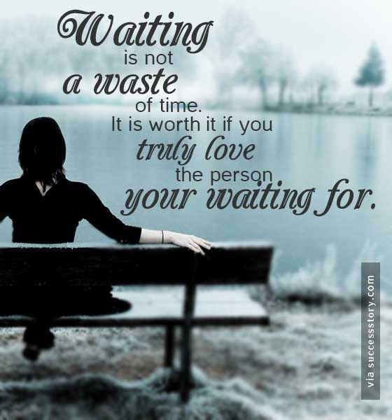 Waiting Is Not A Waste Of Time Time Waiting Love Truelove Time Quotes Motivational Quotes Motivation