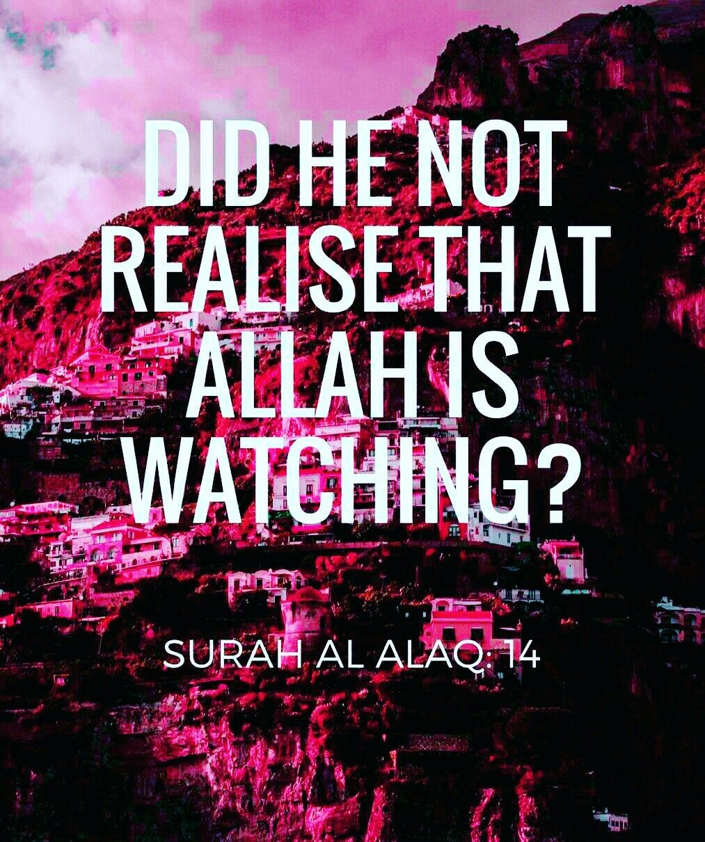 Allah Is Watching Our Every Move Love In Islam Allah Islam Muslim