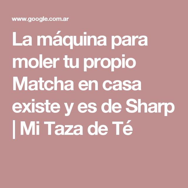 La máquina para moler tu propio Matcha en casa existe y es de Sharp | Mi Taza de Té