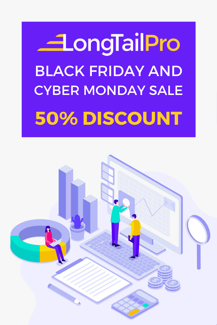 Long Tail Pro Black Friday Deals 2020 50 Off Cyber Monday Cyber Monday Blog Tools Cyber Monday Sales