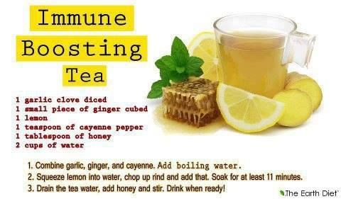 When we have a cold or flu, our immune system is low and needs a BOOST. This recipe gives a powerful boost to our immune system immediately. ... Immune Boosting Tea..... INGREDIENTS: 1 small piece of ginger chopped into cubes 1 garlic clove diced 1 lemon 1 teaspoon of cayenne pepper 1 tablespoon of honey 2 cups of water DIRECTIONS: *Bring water to boil and add all the ingredients except the honey. *Squeeze the lemon juice into the water and then chop up the rind and add that. *Soak for...
