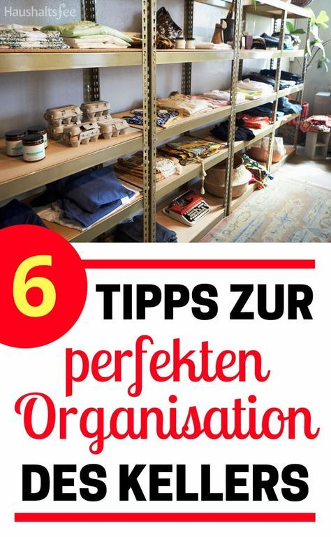 6 tipps zur perfekten organisation des kellers diverses pinterest keller keller. Black Bedroom Furniture Sets. Home Design Ideas