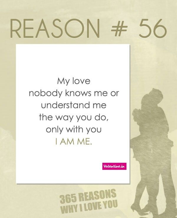 Reason 56 Reasons Why I Love You Why I Love You Love Quotes