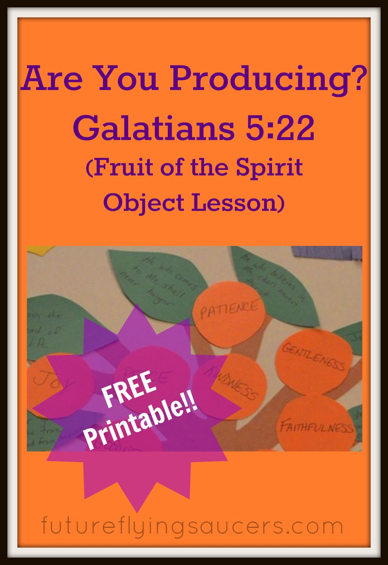 Are you producing fruit of the spirit object lesson