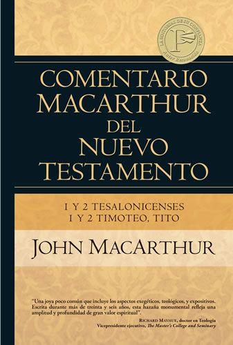 Comentario Macarthur 1 Y 2 Tesalonicenses 1 Y 2 Timoteo Y Tito John Macarthur Book Annotation Christian Books