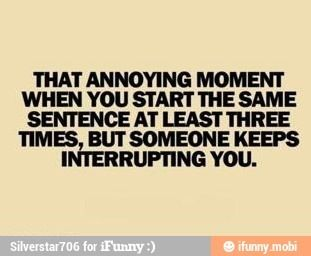This happens to me all the time and it makes me want to punch someone