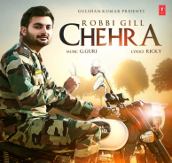 Download Chehra Robbi Gill Mp3 Song a is a New brand Latest Punjabi song.The song is running on top these days. The song sung by Robbi Gill.This is Awesome Song Play Punjabi Music Online Top High quality Without Sign Up.