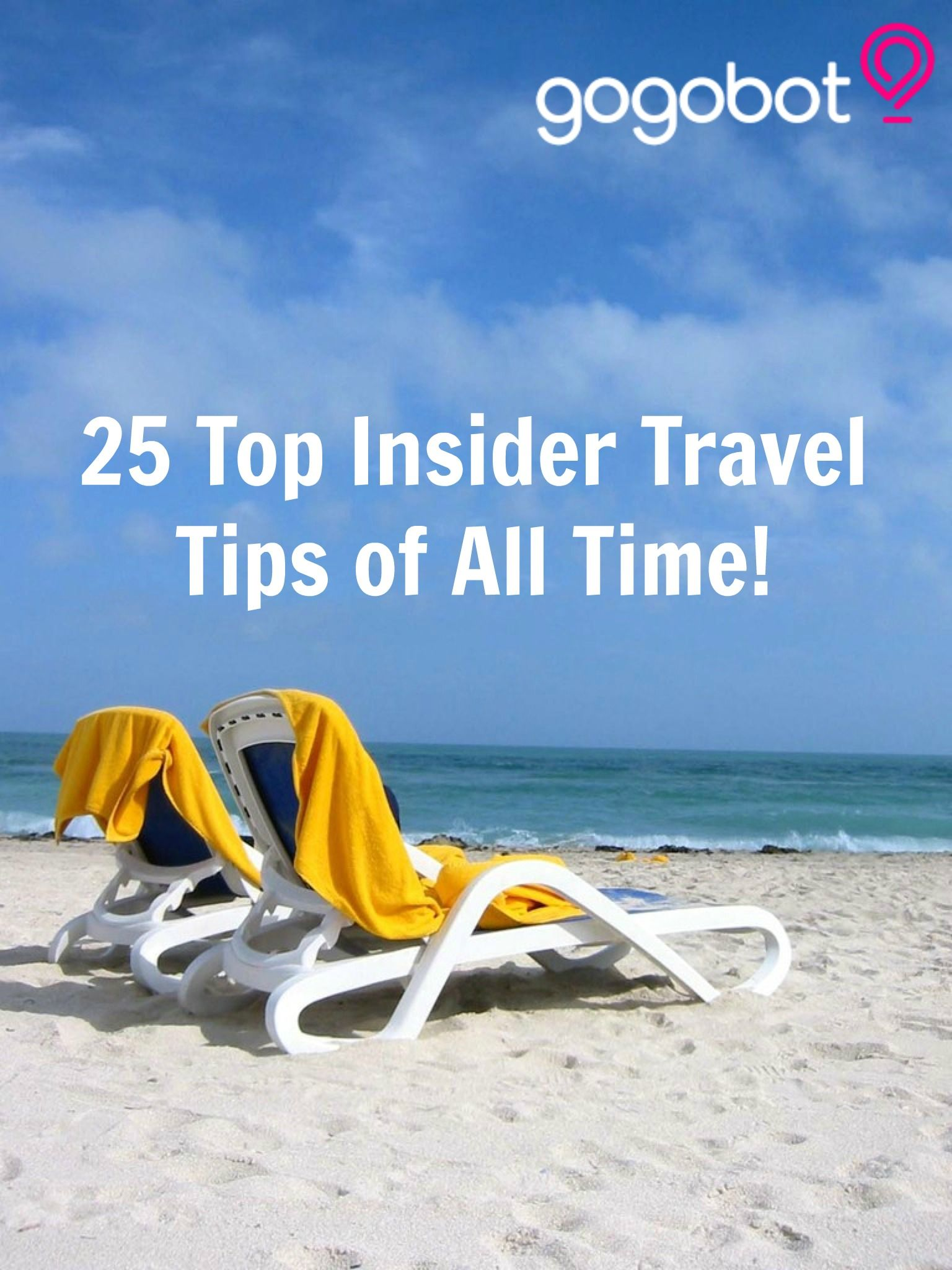 25 Top Travel Tips of All Time  Travel tips Travel