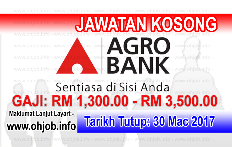 Jawatan Kosong Agrobank Bank Pertanian Malaysia Berhad 30 Mac 2017 Banking Services Financial Services Business Analyst