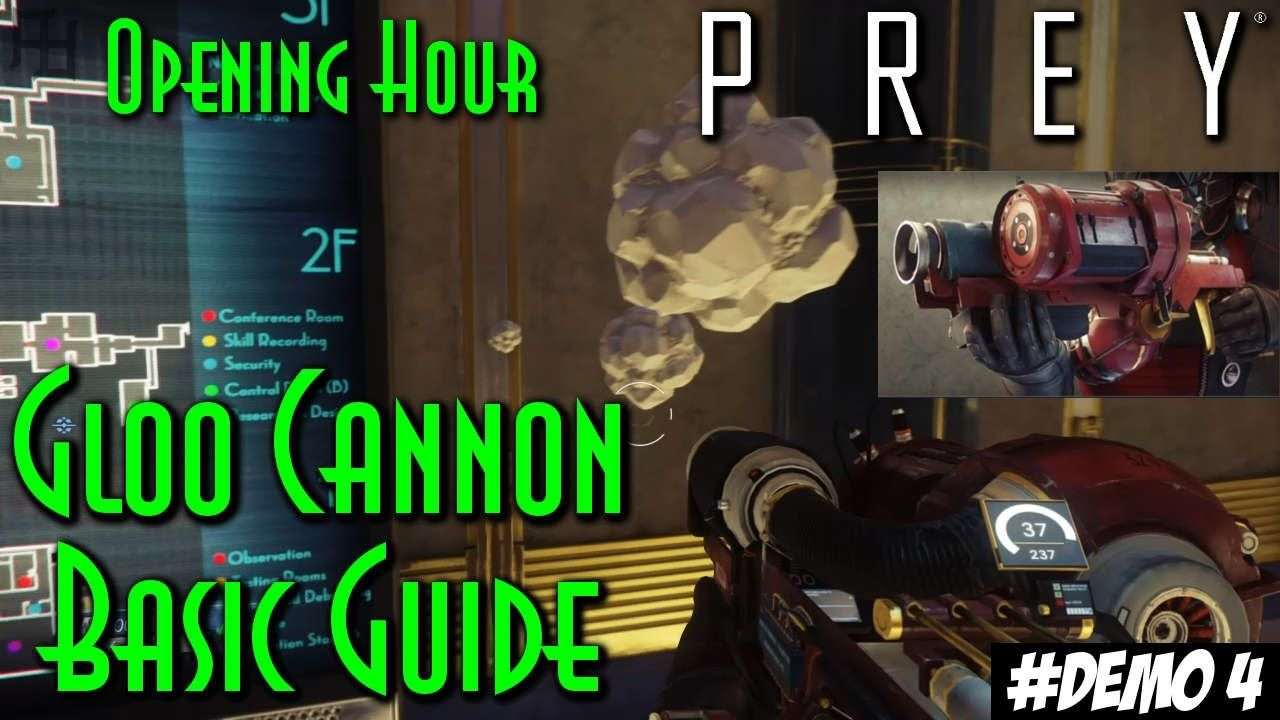 Gloo cannon basic guide prey ps4 how to gameplay demo4 gloo cannon basic guide prey ps4 how to gameplay demo4 ccuart Image collections