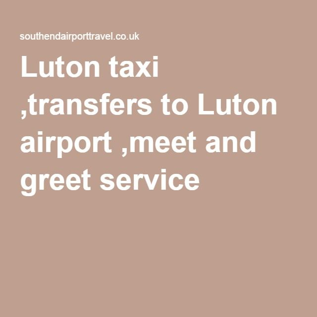 Luton taxi transfers to luton airport meet and greet service luton taxi transfers to luton airport meet and greet service m4hsunfo