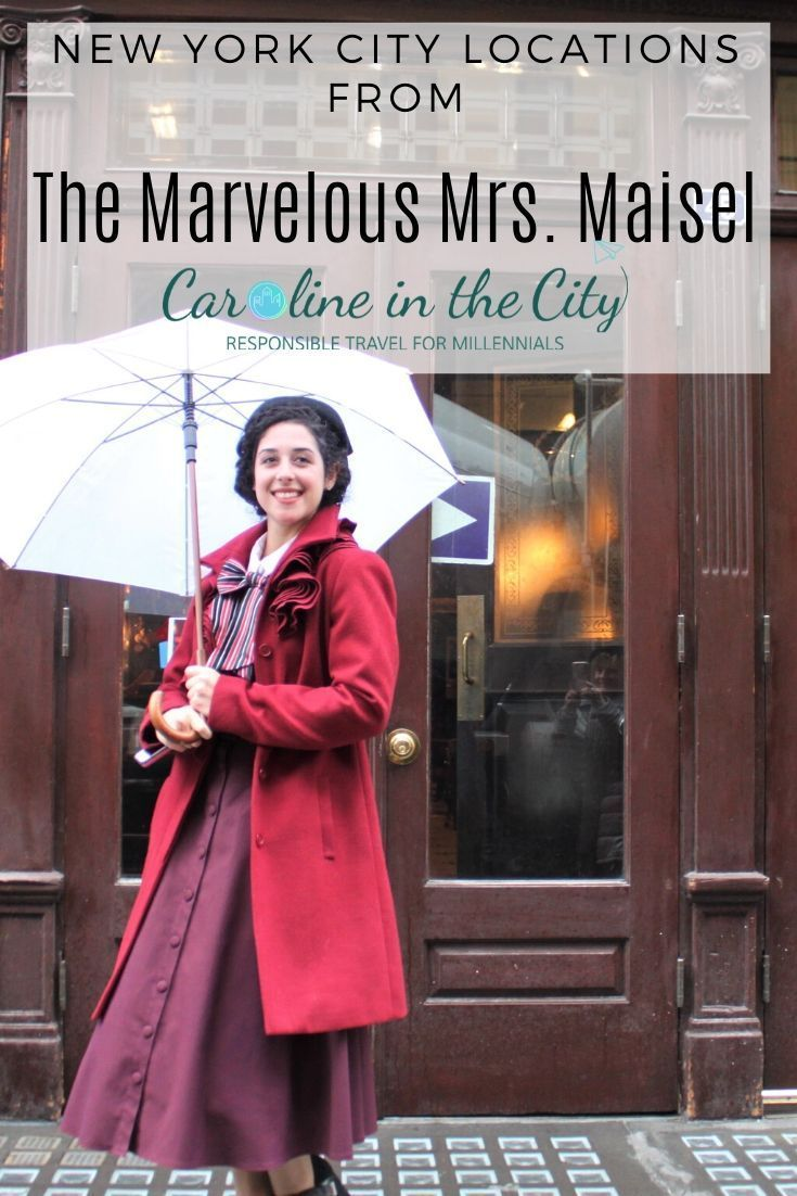 A Marvelous Mrs Maisel Tour Of New York City Caroline In The City Travel Blog In 2020 New York City New York City Location City Travel