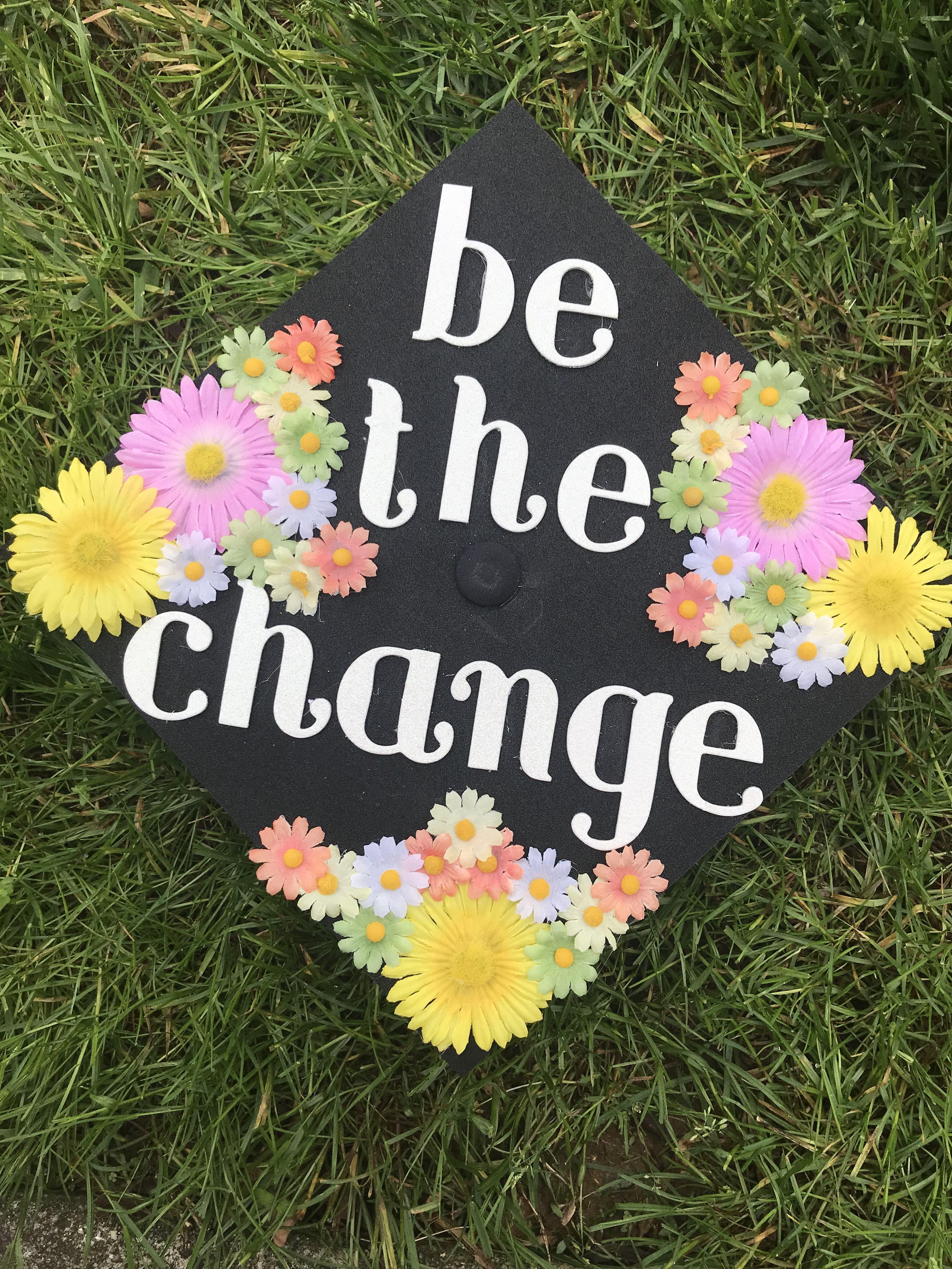 Be the change graduation cap graduation cap change