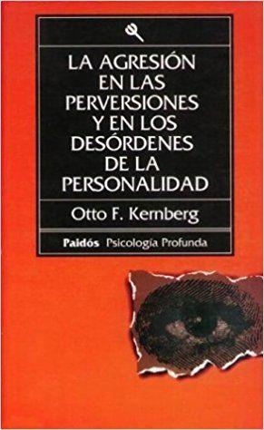 Agresion En Las Perversiones Amazon Es Otto Kernberg Libros Psicologia Psicologia Profunda Libros De Psicología