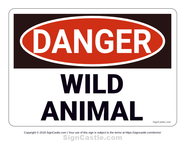 Free Printable Wild Animal Danger Sign Download It At Https Signcastle Com Download Wild Animal Danger Sign Animals Wild Wild Animals Printable Signs