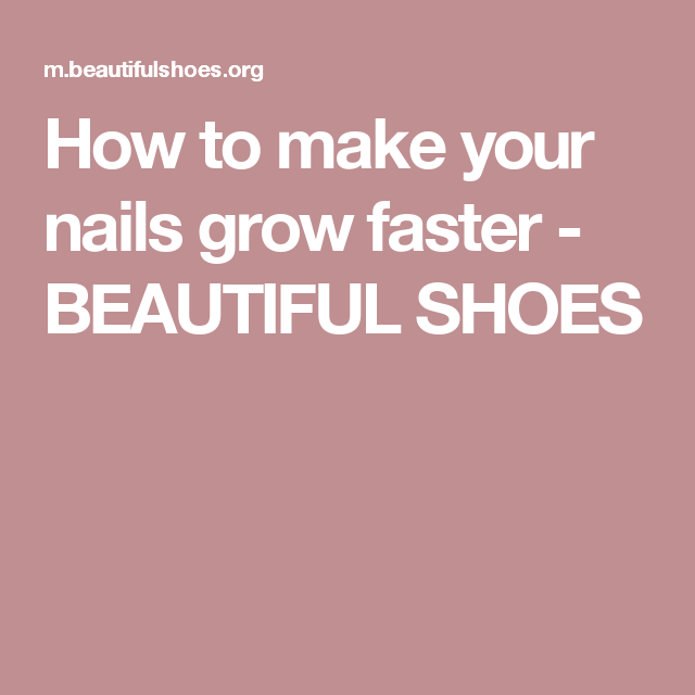 How To Make Your Nails Grow Faster Grow Nails Faster You Nailed It Make It Yourself