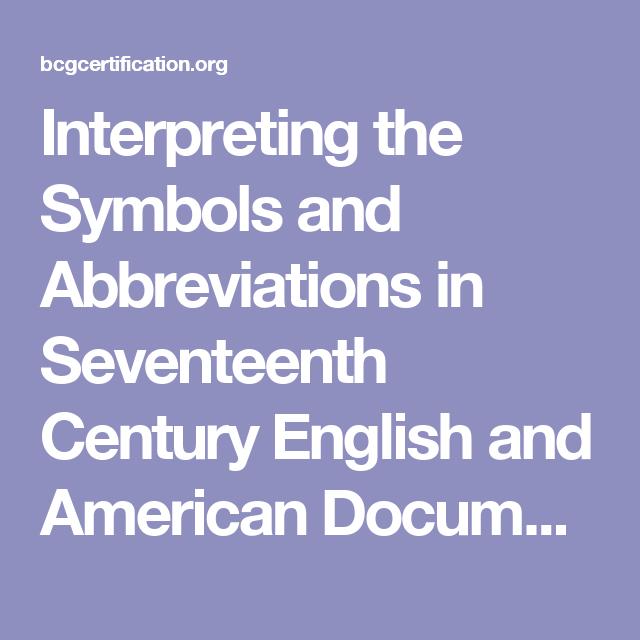 Interpreting the Symbols and Abbreviations in Seventeenth Century ...