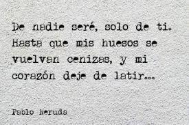 Resultado De Imagen Para Frases De Amor Pablo Neruda Cortas Citas