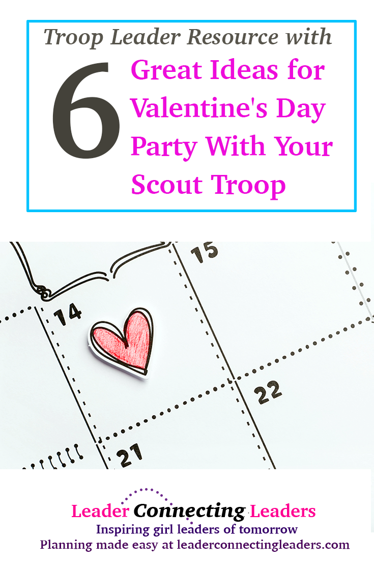 6 Great Ideas for Valentine\'s Day With Your Girl Scout Troop | Pinterest